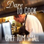 Dare to Cook Tom Small