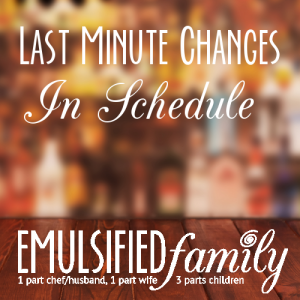 Last minute changes in schedule