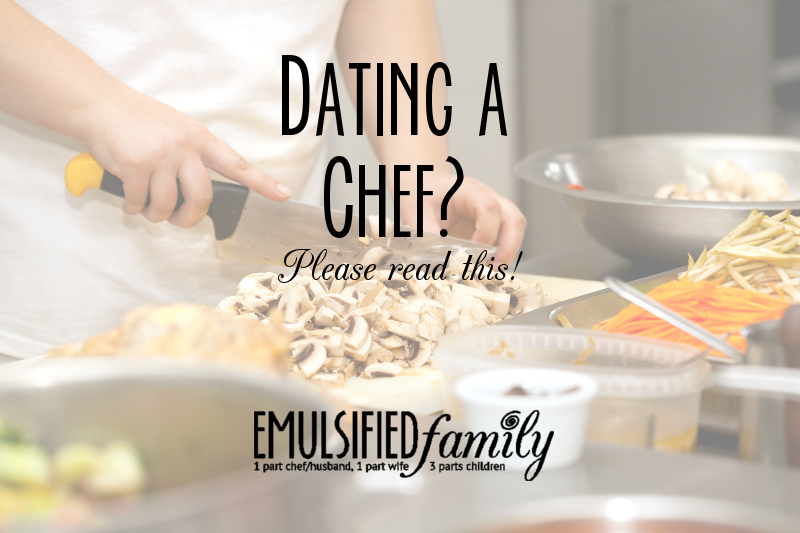 You're Dating a Chef?  Please Read This!
