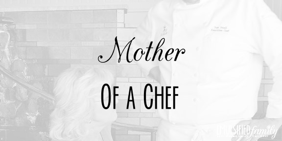 Mother of a Chef