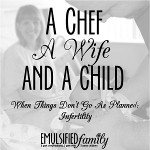 A chef a wife and a child - infertility