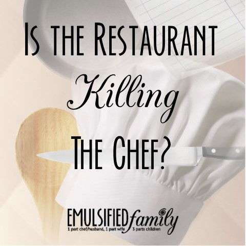 Is the restaurant killing the chef