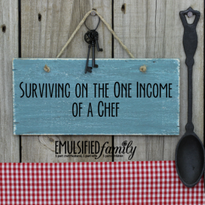 Surviving on the one income of a chef