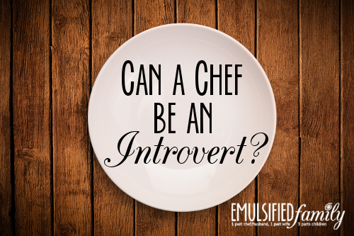 can a chef be an introvert