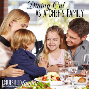 Dining Out as a Chef's Family