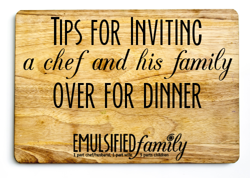 tips for inviting a chef over for dinner