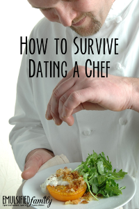 How to Survive Dating a Chef