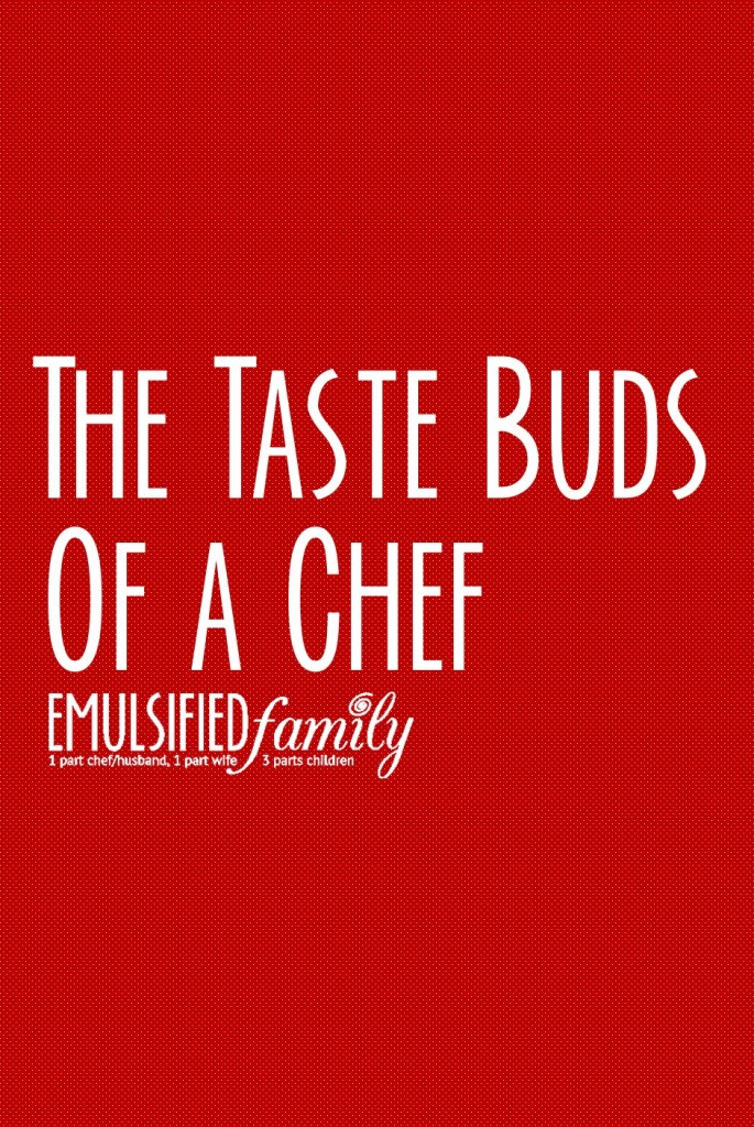 The taste buds of a chef