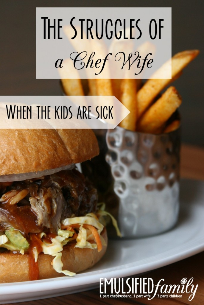 When the kids are sick - the struggles of a chef wife