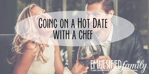 Going on a Hot Date with a Chef