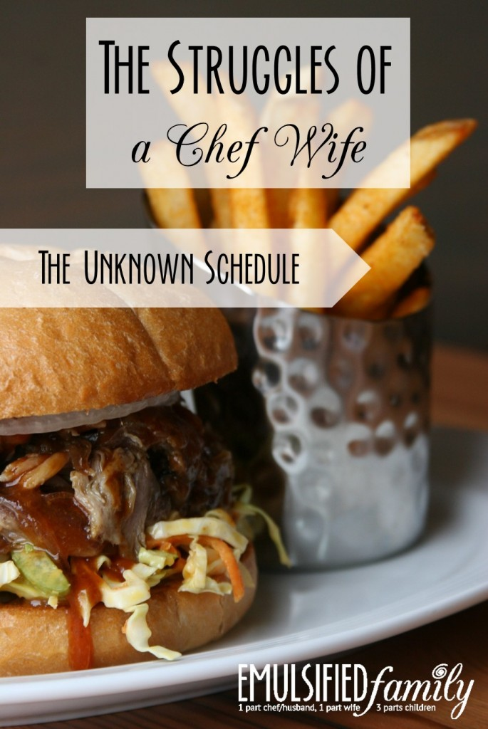 The Struggles of a Chef Wife - the unknown schedule