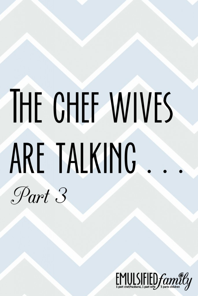 the chef wives are talking part 3