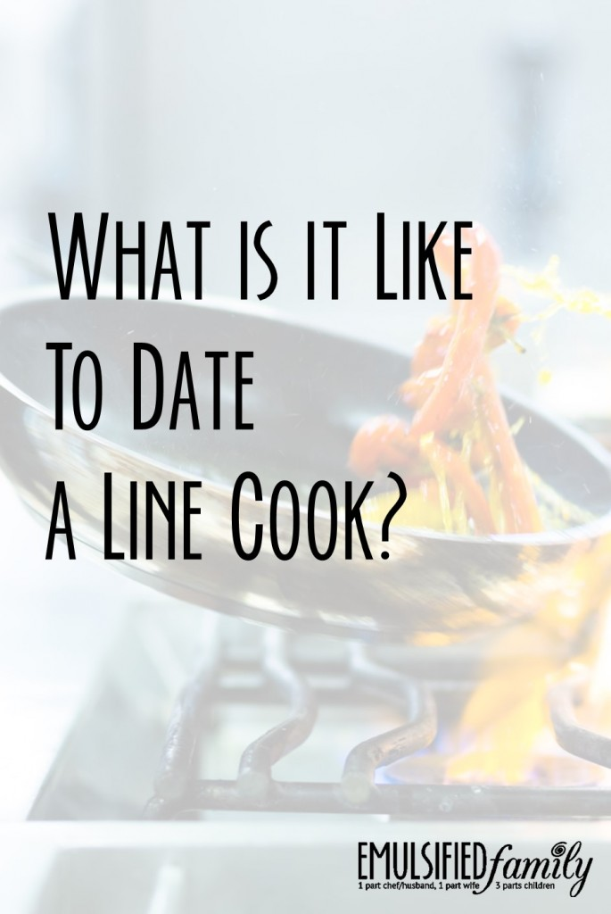 What is it like to date a line cook