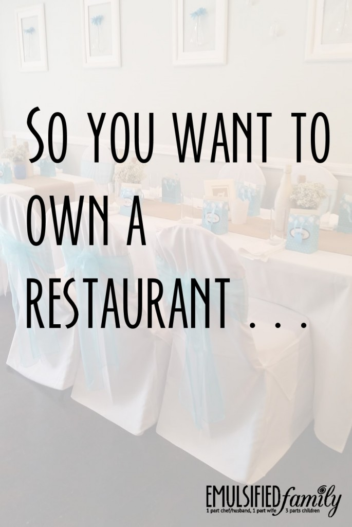 So you want to own a restaurant? Chef wife and restaurant owner, Dhanny, shares her story about what it's like to open a restaurant.